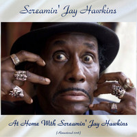 Screamin' Jay Hawkins - At Home With Screamin' Jay Hawkins (Remastered 2018)