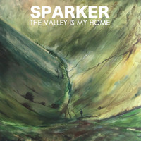 Sparker - The Valley Is My Home