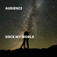 Audience - Rock My World