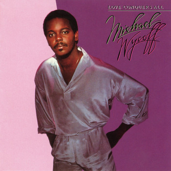 Michael Wycoff - Love Conquers All (Expanded Edition)