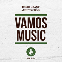 David Grant - Move Your Body