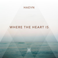 HAEVN - Where the Heart Is