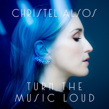 Christel Alsos - Turn The Music Loud