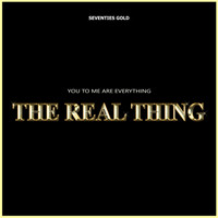 The Real Thing - You Are Everything To Me