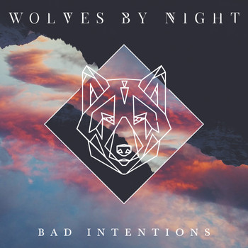 Wolves By Night - Bad Intentions