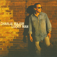 Charlie Major - Lucky Man