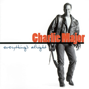 Charlie Major - Everything's Alright