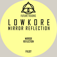 Lowkore - Mirror Reflection