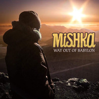 Mishka - Way Out Of Babylon