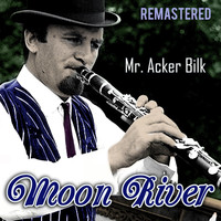 Mr. Acker Bilk - Moon River (Remastered)