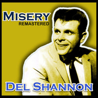 Del Shannon - Misery (Remastered)