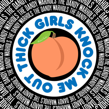 The Dandy Warhols - Thick Girls Knock Me Out