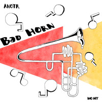 ANOTR - Bad Horn
