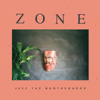 Jeff The Brotherhood - Zone (Explicit)