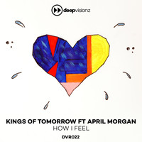 Kings of Tomorrow - How I Feel (feat. April Morgan) (Sandy Rivera's Classic Mix)