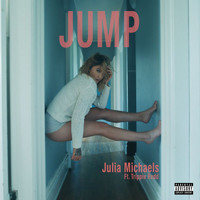 Julia Michaels - Jump (Explicit)