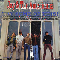 Jay & The Americans - Try Some Of This!