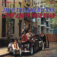 Jay & The Americans - Livin' Above Your Head