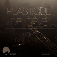 Plastique de Rêve - Night Industries