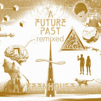 Keenhouse - A Future Past