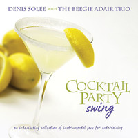 Denis Solee - Cocktail Party Swing