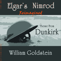 William Goldstein - Elgar's Nimrod Reimagined: Theme from Dunkirk