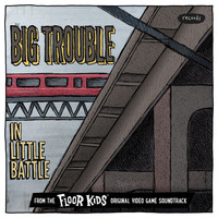 Kid Koala - Big Trouble In Little Battle ([From The Floor Kids Original Video Game Soundtrack)