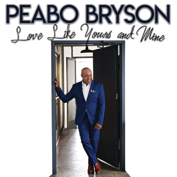 Peabo Bryson - Love Like Yours And Mine