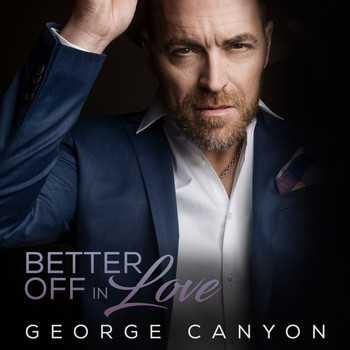 George Canyon - Better Off In Love