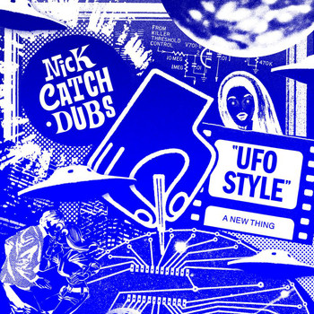 Nick Catchdubs - UFO Style