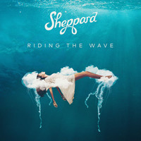 Sheppard - Riding The Wave