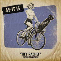 AS IT IS - Hey Rachel (Jukebox Edition)