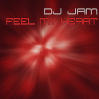 DJ Jam - Feel My Heart