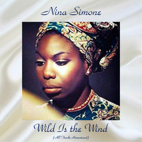 Nina Simone - Wild Is the Wind (All Tracks Remastered [Explicit])