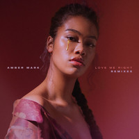 Amber Mark - Love Me Right (Remixes)