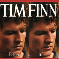 Tim Finn - Before & After