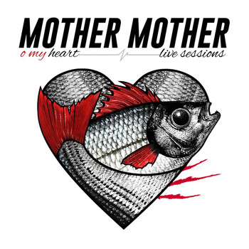 Mother Mother - O My Heart (Live Sessions)