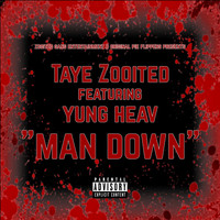 Taye Zooited - Man Down (Explicit)