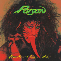 Poison - Open Up And Say . . . Ahh!