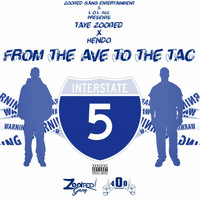 Taye Zooited & Hendo - From the Ave to the Tac (Explicit)