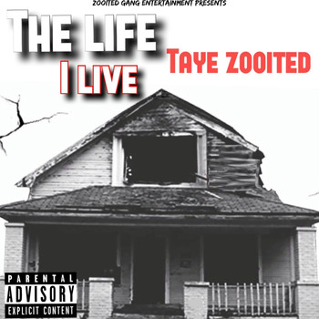 Taye Zooited - The Life I Live (Explicit)