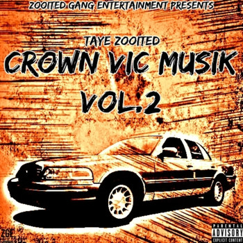 Taye Zooited - Crown Vic Musik 2 (Explicit)