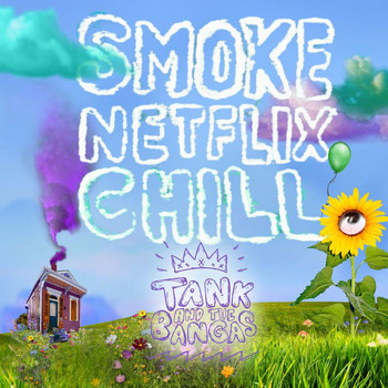 Tank and The Bangas - Smoke.Netflix.Chill. (Explicit)