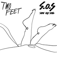 Two Feet - Same Old Song (S.O.S. Part 1)