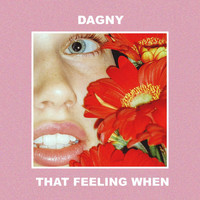 Dagny - That Feeling When