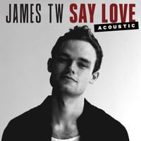 James TW - Say Love (Acoustic)