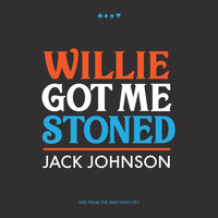 Jack Johnson - Willie Got Me Stoned (Live)