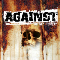 Against - My Hate My Choice