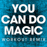 Power Music Workout - You Can Do Magic - Single