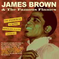 James Brown - The Federal & King Singles As & Bs 1956-61